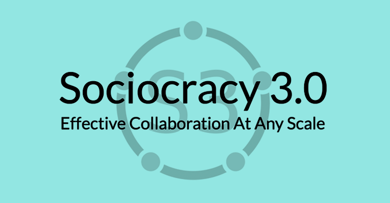What is Sociocracy 3.0?