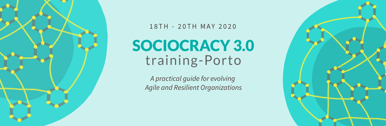 Sociocracy 3.0 training Porto, 18th-20th May 2020